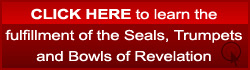 Learn the fulfillment of the seal, trumpets and bowls of Revelation