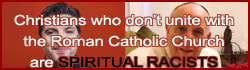 Roman Catholic Church Spiritual Racists